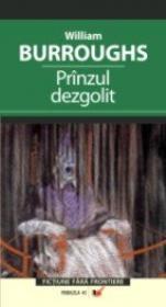 Prinzul Dezgolit - Burroughs William S.