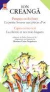 Punguta Cu Doi Bani / La Petite Bourse Aux Pieces D'or  // Capra Cu Trei Iezi / La Chevre Et Ses Trois Biquets - Creanga Ion