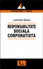 Responsabilitatea Sociala Corporatista - Luminita Oprea