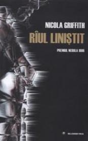 Riul Linistit - Nicola Griffith