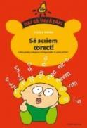 Sa Scriem Corect! Caiet Pentru Insusirea Ortogramelor La Ciclul Primar - Pralea Viorica