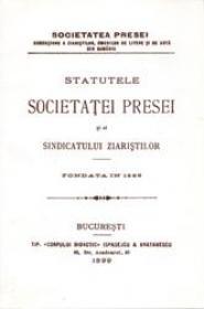 Statutele Societatei Presei si Al Sindicatului - ***