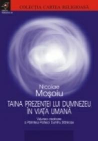 Taina Prezentei Lui Dumnezeu In Viata Umana. Viziunea Creatoare A Parintelui Profesor Dumitru Staniloae - Mosoiu Nicolae