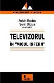 Televizorul In Micul Infern - Zoltan Rostas, Sorin Stoica