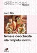 Temele Deocheate Ale Timpului Nostru - Pitu Luca