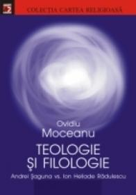 Teologie si Filologie. Andrei Saguna Vs. Ion Heliade Radulescu - Moceanu Ovidiu