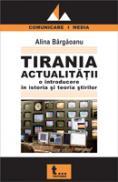 Tirania Actualitatii - Alina Bargaoanu