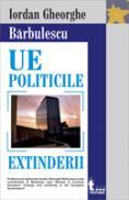 Ue Politicile Extinderii - Iordan Gheorghe Barbulescu