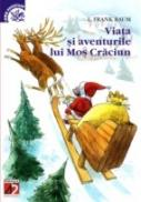Viata si Aventurile Lui Mos Craciun - Baum Frank L.