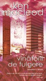 Vinatorii De Fulgere - Ken Macleod