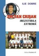 Zoltan Crisan, Irezistibila Extrema - Dobre Ilie