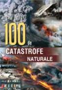 100 De Catastrofe Naturale - -