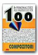 100 De Personalitati Ale Secolului Xx. Compozitori - CECATKA Bjorn, CZOCK Attila, Trad. DINULESCU Dragos