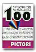 100 De Personalitati Ale Secolului Xx. Pictori - BOELKE-HEINRICHS A., CZOCK Attila, Trad. DINULESCU Dragos
