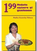 199 Retete Usoare si Gustoase - Rodica-ecaterina Velescu