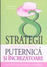 8 Strategii Pentru A Deveni Puternica si Increzatoare - Fran Hewitt, Les Hewitt.Traducere: Roxana Barsanu