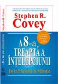 A 8-a Treapta A Intelepciunii - Stephen R. Covey