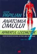 ANATOMIA OMULUI, VOL. I: APARATUL LOCOMOTOR - PAPILIAN Victor
