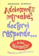 Adolescentii Intreaba. Doctorul Raspunde - MACFARLANE Aidan, MCPHERSON Ann
