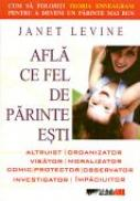 Afla Ce Fel De Parinte Esti - LEVINE Janet; Trad. CARARE Valentina