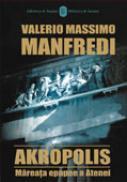 Akropolis. Mareata Epopee A Atenei (r) - MANFREDI Valerio Massimo, Trad. GADEI Radu