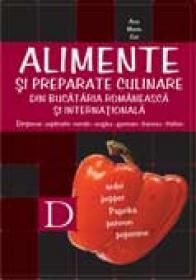 Alimente si Preparate Culinare Din  <br />bucataria Romaneasca si Internationala - Ana Maria Gal