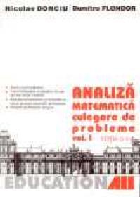 Analiza Matematica. Culegere De Probleme. Vol. 1 - DONCIU Nicolae, FLONDOR Dumitru