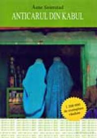 Anticarul Din Kabul - EIERSTAD Asne Trad. Veronica Serbanoiu