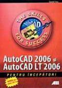 Autocad 2006 si Autocad Lt 2006 Pentru ?ncepatori - David Frey
