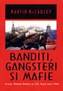 Banditi, Gangsteri, Mafie - Mccauley Martin Traducere: Victoria Mocleasa Milescu