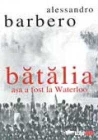 Batalia.asa A Fost La Waterloo - BARBERO ALESSANDRO