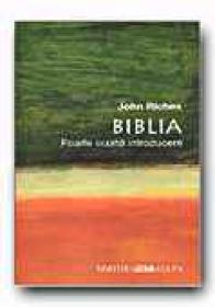 Biblia. Foarte Scurta Introducere - RICHES John, Trad. INEA Gabriela, SLAPAC Florin