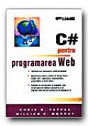 C# Pentru Programarea Web - PAPPAS Chris H, MURRAY William H, Trad. CARANDA Bogdan, RAICA Razvan