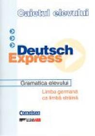 Caietul Elevului. Deutsch Express. Gramatica Elevului. Limba Germana Ca Limba Straina - HERINGER Hans Jurgen, Trad. DINULESCU Dragos