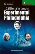 Calatoria in timp si Experimentul Philadelphia - Ray Cummings