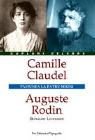 Camille Claudel - Auguste Rodin - Bernard Lehembre