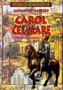 Carol Cel Mare. Un Parinte Al Europei  - BARBERO Alessandro. Trad. DANTIS Gabriela