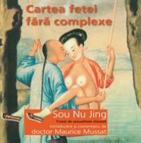 Cartea fetei fara complexe - Sou Nu Jing