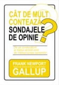 Cat De Mult Conteaza Sondajele De Opinie - Frank Newport