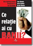 Ce Relatie Ai Cu Banii? - Ted Klontz, Rick Kahler, Brad Knontz