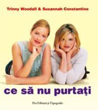 Ce sa nu purtati - Trinny Woodall Si Susannah Constantine