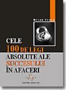 Cele 100 De Legi Absolute Ale Succesului In Afaceri - Brian Tracy