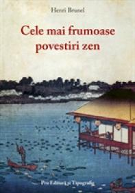 Cele mai frumoase povestiri zen - Henri Brunel