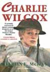 Charlie Wilcox - McKAY Sharon, Trad. TRIF Radu Nicolae