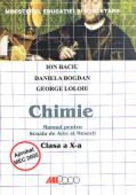 Chimie. Manual Pentru Scoala De Arte si Meserii - Clasa A X-a - Ion Baciu, Daniela Bogdan, George Loloiu