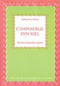Cimpoierul Din Kiel. Basme si Legende Scotiene - Barbara Ker Wilson
