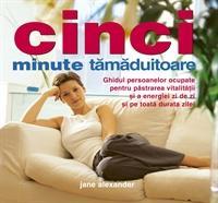 Cinci minute tamaduitoare - Jane Alexander