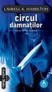 Circul Damnatilor - Laurell K. Hamilton
