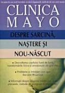 Clinica Mayo. Despre Sarcina, Nastere si Nou-nascut - Roger W. Harms