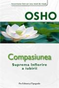 Compasiunea - Suprema inflorire a iubirii - Osho